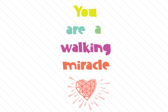 You-are-a-walking-miracle-1